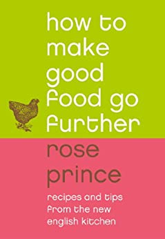 How To Make Good Food Go Further: Recipes and Tips from ...