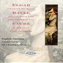 Elgar: Chanson de Matin / Ravel: Pavane / Fauré: Masques et Bergamasques