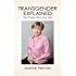 Transgender Explained For Those Who Are Not