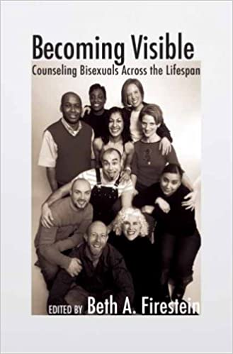 Image result for Becoming  Visible: Counseling Bisexuals Across the  Lifespan  by Beth  Firestein