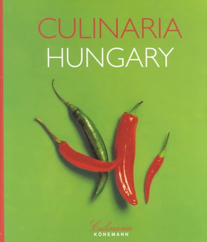 Hungary (Culinaria) by Aniko Gergely, Christoph Buechel, Ruprecht Stempell