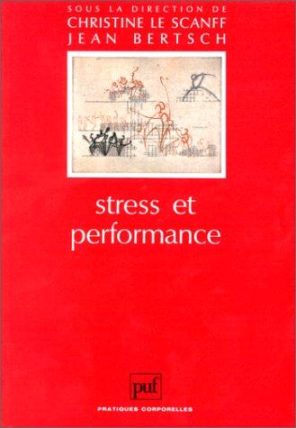 Stress et Performance Broché – 1 décembre 1995 Christine Le Scanff Bertsch 213046811X Performance - Congrès