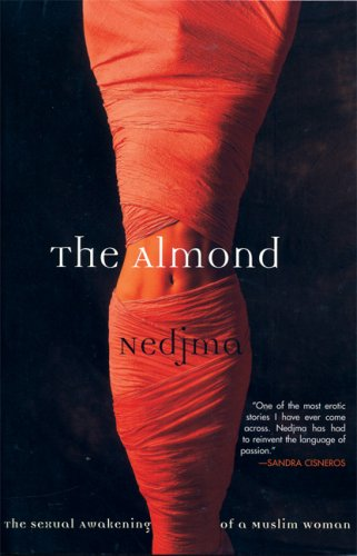 The Almond: The Sexual Awakening of a Muslim Woman Paperback – April 10, 2006