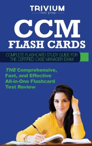CCM Flash Cards: Complete Flash Card Study Guide for the Certified Case Manager Exam