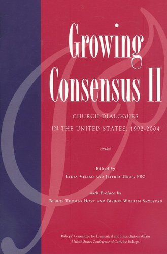 Growing Consensus II: Church Dialogues in the United States, 1992-2004 pdf