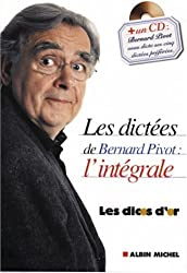 Les Dictées de Bernard Pivot (1 livre + 1 CD audio) : L'Intégrale