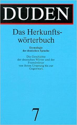 Der Duden, 12 Bde, Bd.7: Das Herkunftswörterbuch: Etymologie der ...