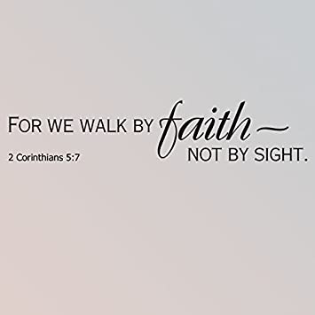 """48"""" for We Walk by Faith Not by Sight. 2 Cornithians 5:7 Bible Verse  Scripture Christian Wall Decal Sticker Art Home Décor - - Amazon.com"""