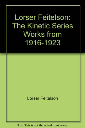 Lorser Feitelson: The Kinetic Series, Works from 1916-1923