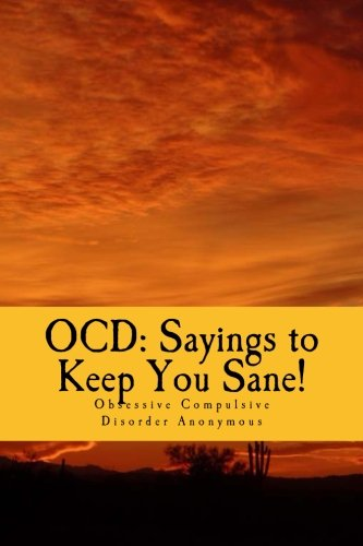 OCD: Sayings to Keep You Sane!: Reminders, Affirmations & Slogans