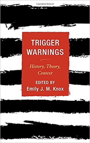 Trigger Warnings: History, Theory, Context