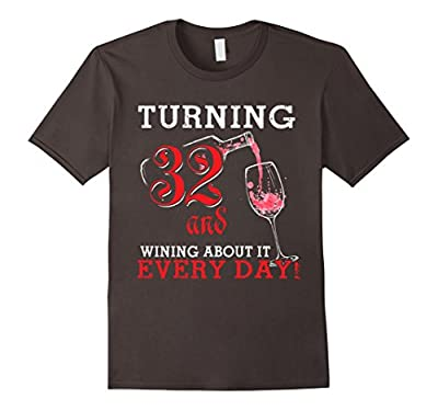 Funny 32 Year Old & Wining About It 32nd Birthday Gift Shirt