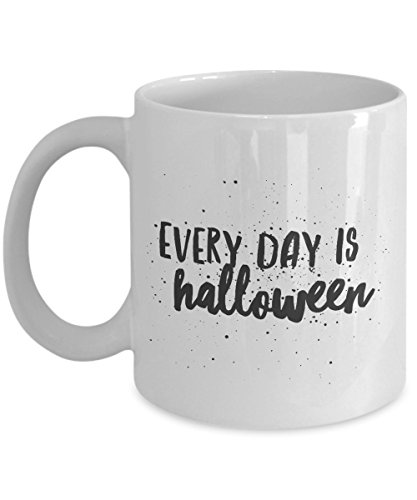 Every Day Is Halloween! Splatter White Coffee Mug - Perfect Gift for Day of the Dead Lover - Great Decorations for Home, School, Office (15 oz) -