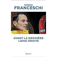 Avant la dernière ligne droite (LA TRAVERSEE DE) (French Edition)