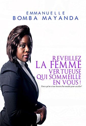 REVEILLEZ LA FEMME VERTUEUSE QUI SOMMEILLE EN VOUS!