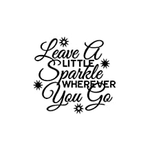 LEAVE A LITTLE SPARKLE WHEREVER YOU GO Novelty Aluminum Metal Sign 12X16 Inches