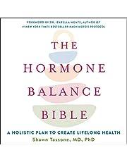 The Hormone Balance Bible: A Holistic Plan to Create Lifelong Health