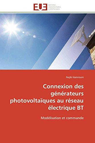 Connexion des gnrateurs photovoltaques au rseau lectrique BT: Modlisation et commande (Omn.Univ.Europ.) (French Edition)