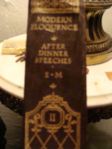 After-Dinner Speeches E to M (Modern Eloquence A Library of the World's Best Spoken Thought, Volume II) (Best After Dinner Speeches)