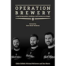 Operation Brewery: Black Hops - The Least Covert Operation in Brewing: A step-by-step guide to building  a brewery on a budget