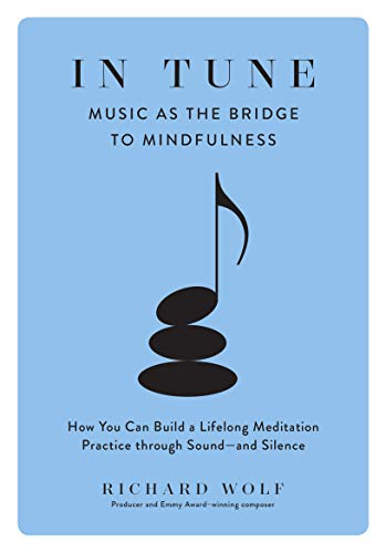 In Tune: Music as the Bridge to Mindfulness