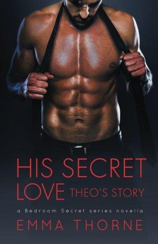 His Secret Love (A Bedroom Secrets Series) (Volume 4)