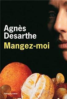 Mangez-moi, Desarthe, Agnès
