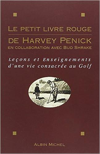 Le Petit Livre Rouge De Harvey Penick Voyages Reportages