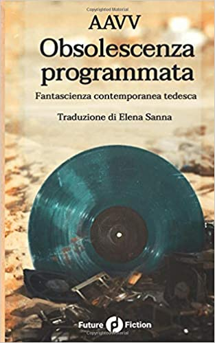 Anthologie: Obsolescenza programmata, Nina Horvath 41Fa42hUgAL._SX311_BO1,204,203,200_