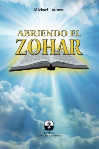 Abriendo el Zohar (Spanish Edition) [Michael Laitman] (Tapa Blanda)