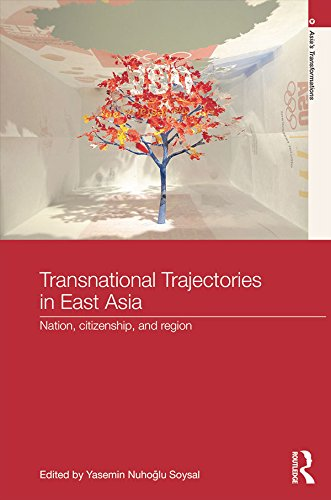 Download Transnational Trajectories in East Asia: Nation, Citizenship, and Region (Asia's Transformations) Pdf
