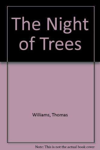 The Night of Trees Thomas Williams