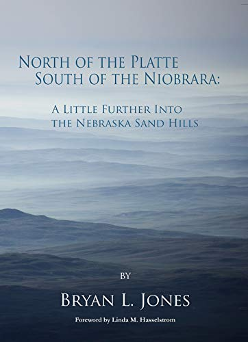 North of the Platte South of the Niobrara: A Little Further into the Nebraska Sand Hills
