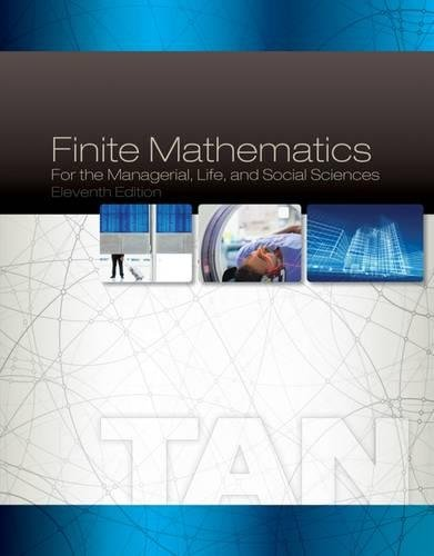 Finite Mathematics for the Managerial, Life, and Social Sciences, 11th Edition