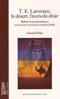 T.E. Lawrence, le désert, l'avers du désir par Gérard Pirlot