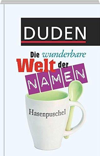 Duden - Die wunderbare Welt der Namen (Duden Namenbücher)