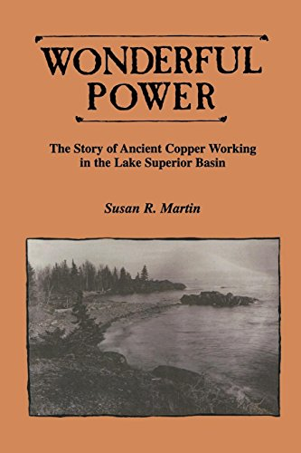 Wonderful Power: The Story of Ancient Copper Working in the Lake Superior Basin (Great Lakes Books Series)