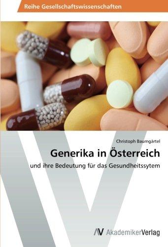 Generika in Österreich: und ihre Bedeutung für das Gesundheitssytem