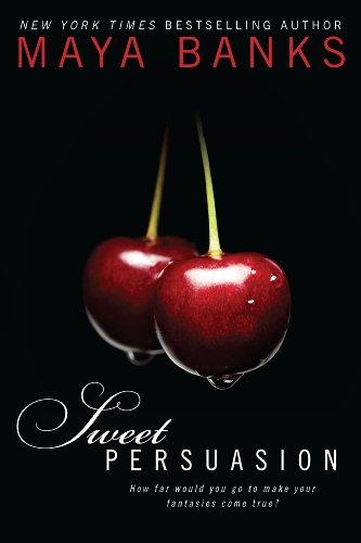Sweet Persuasion (Sweet Series Book 2) by Maya Banks