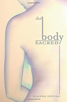 The Body Sacred by [Sylvan, Dianne]