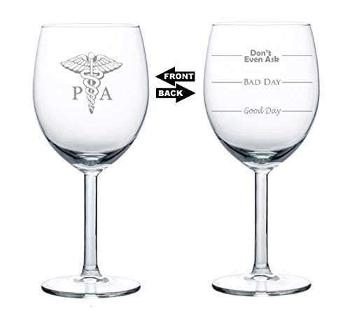 10 oz Wine Glass Funny Two Sided Good Day Bad Day Don't Even Ask PA Physician Assistant
