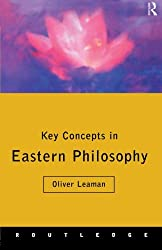 Key Concepts in Eastern Philosophy (Routledge Key Guides)