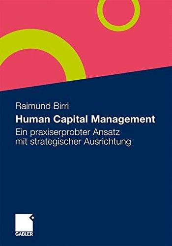 Human Capital Management: Ein praxiserprobter Ansatz mit strategischer Ausrichtung