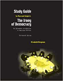 irony of democracy ch1 5 study guide William howell is a professor of political science at the university of chicago and co-author, with terry moe, of relic: how our constitution undermines effective government—and why we need a more powerful presidency the opinions expressed in this commentary are solely those of the author.