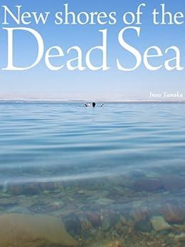New shores of the Dead Sea by [Tanaka, Inoo]