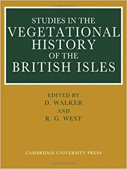 Studies in the Vegetational History of the British Isles: Essays in Honour of Harry Godwin