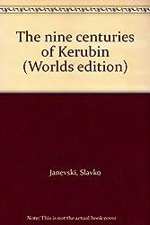 The nine centuries of Kerubin (Worlds edition)