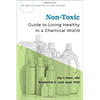 Non-Toxic Living Healthy in a Chemical World: Guide to Living Healthy in a Chemical World