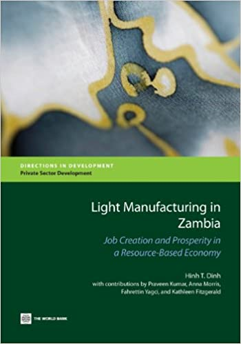 Light Manufacturing in Zambia: Job Creation and Prosperity in a Resource-Based Economy (Directions in Development)
