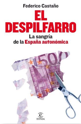 El despilfarro: La sangría de la España autonómica ESPASA FORUM ...